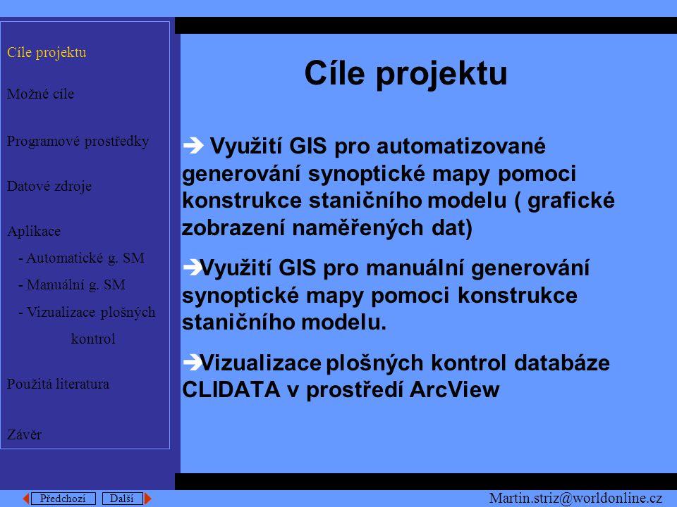 Předchozí Další Dialog1 Cíle projektu Možné cíle Programové prostředky Datové zdroje Aplikace - Automatické g.