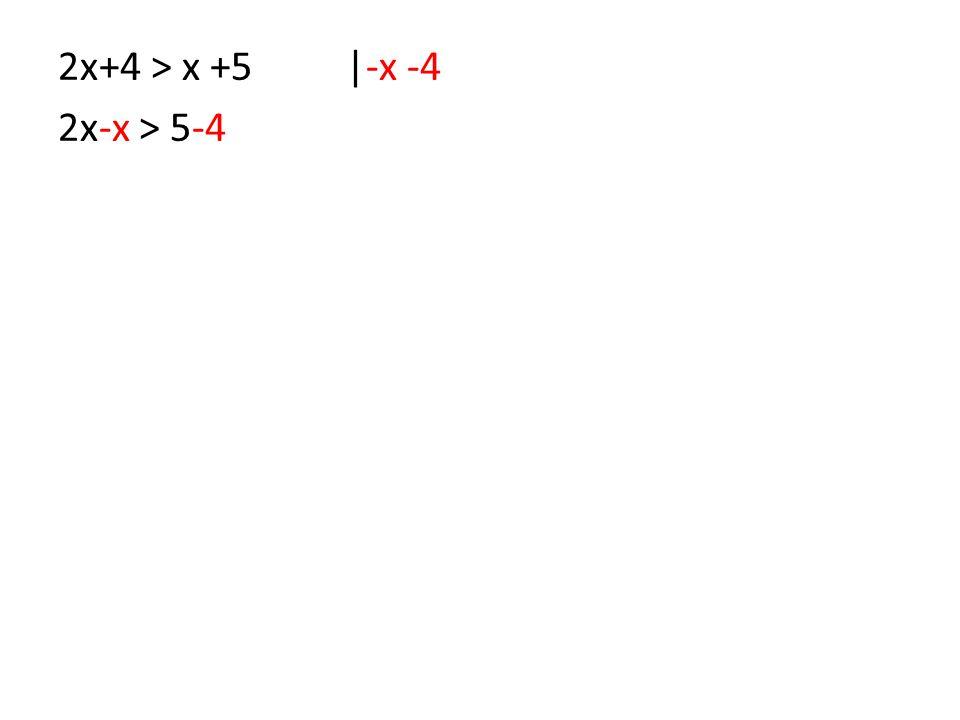 2x-x > 5-4
