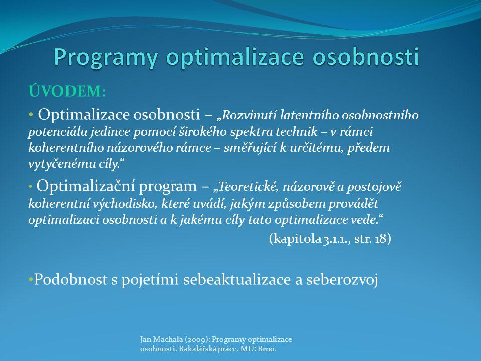 """ÚVODEM: Optimalizace osobnosti – """"Rozvinutí latentního osobnostního potenciálu jedince pomocí širokého spektra technik – v rámci koherentního názorové"""