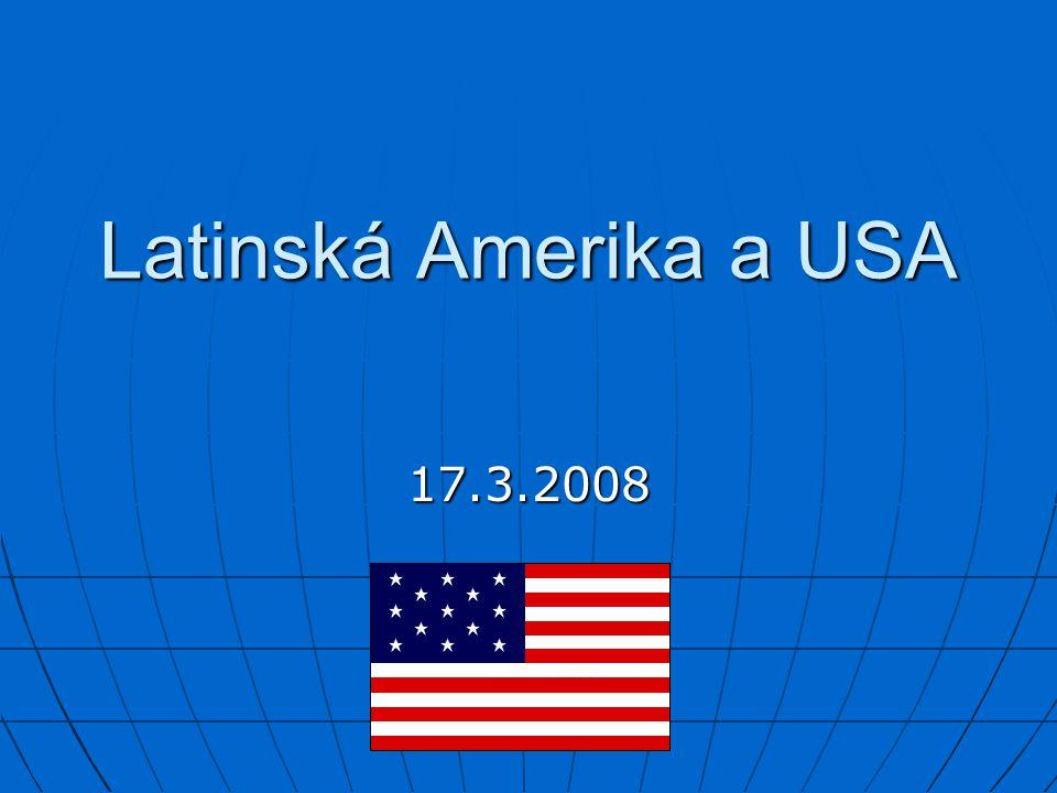 Latinská Amerika a USA 17.3.2008