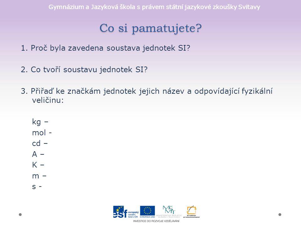 Gymnázium a Jazyková škola s právem státní jazykové zkoušky Svitavy Co si pamatujete.