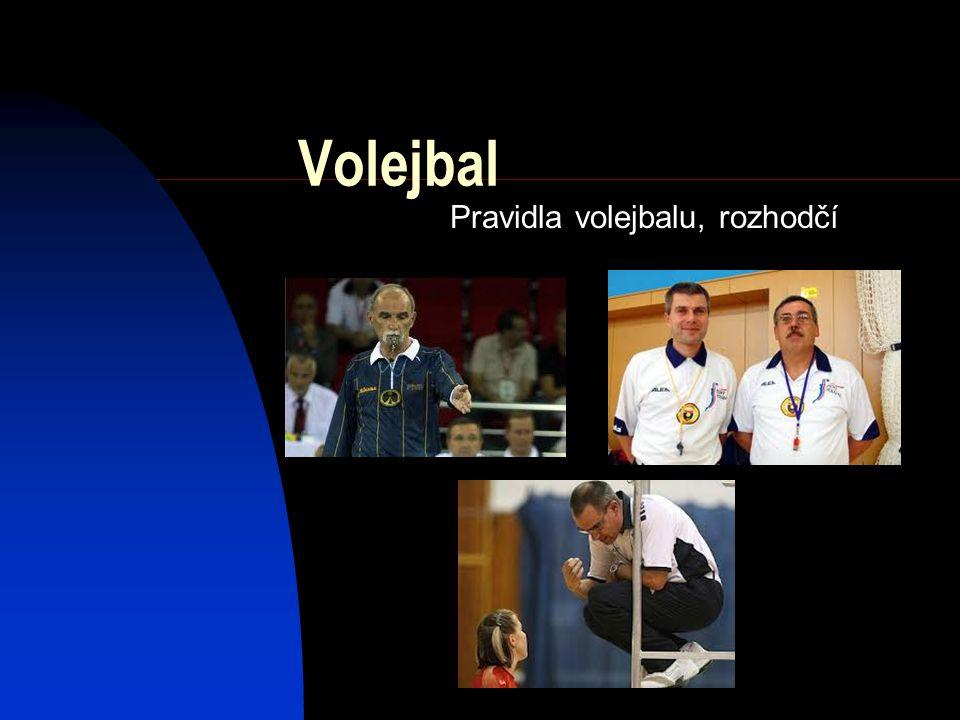 Volejbal Pravidla volejbalu, rozhodčí