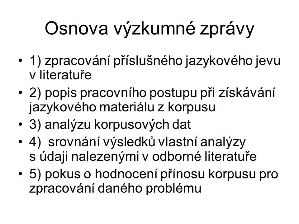 Jiné korpusy Korpusy slovanských jazyků Korpusy neslovanských jazyků Obsah, rozsah, anotace atd.