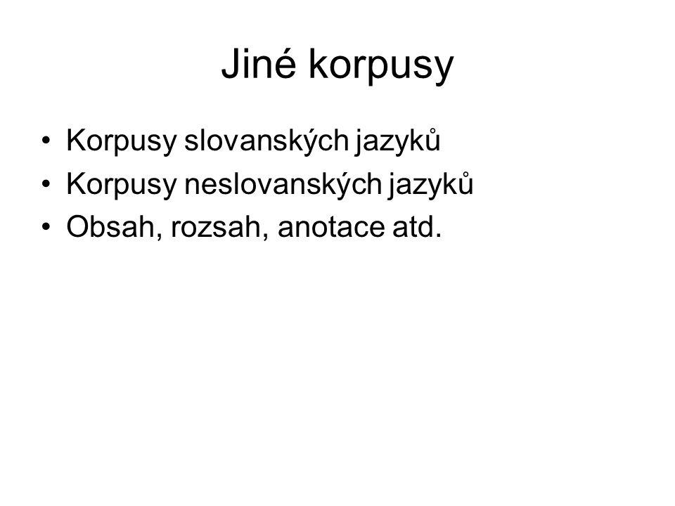 BONITO Autor :Pavel Rychlý, FI MU Použití: České korpusy (ČNK, korpusy FI MU) Korpusový manažer: program umožňující efektivní práci s korpusem.
