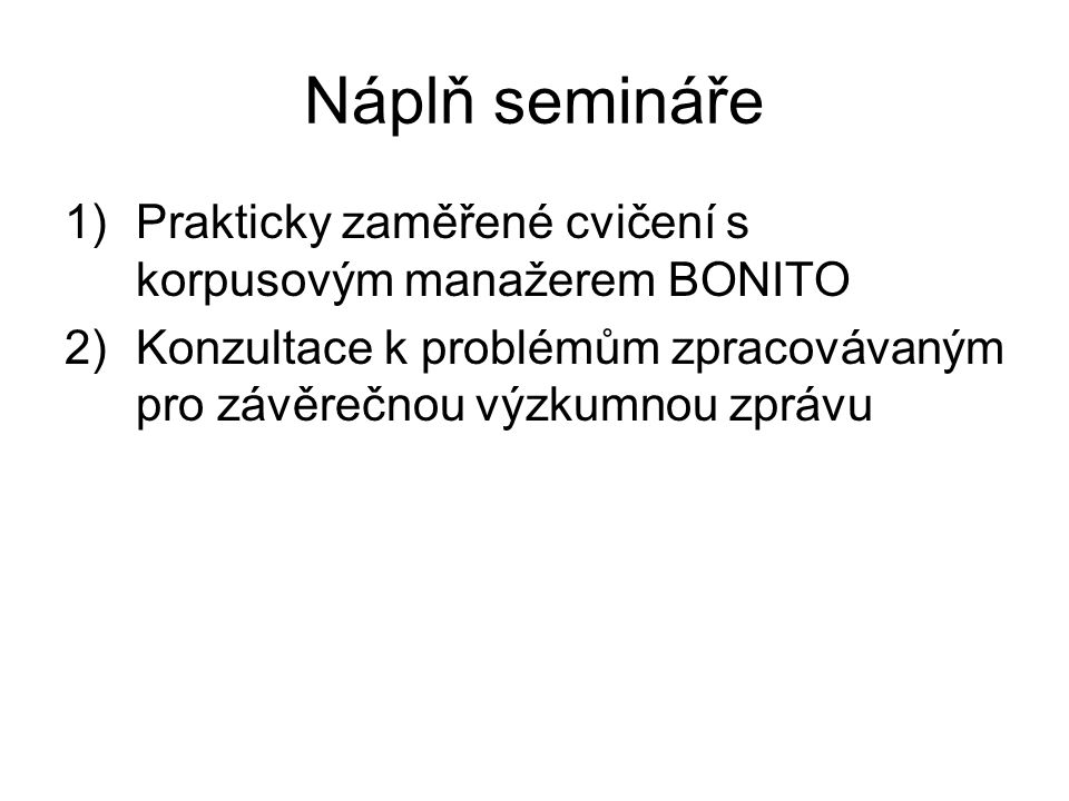 Harmonogram seminářů 1.Úvodní seminář (harmonogram, literatura) 19.2.
