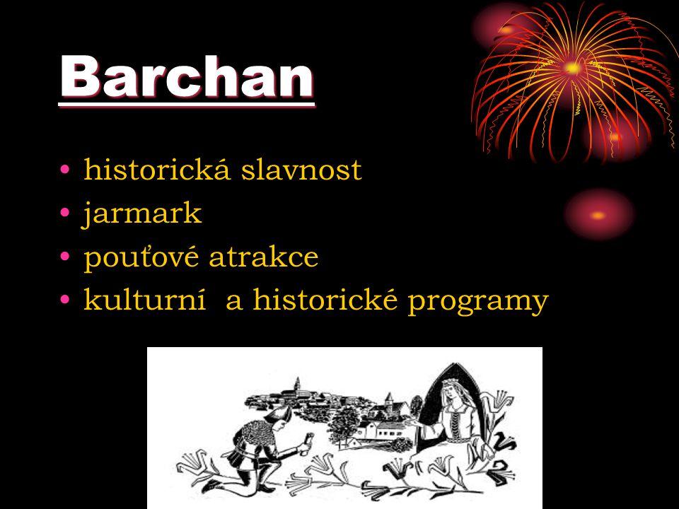 Barchan historická slavnost jarmark pouťové atrakce kulturní a historické programy
