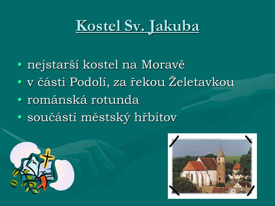 Kostel Sv. Jakuba nejstarší kostel na Moravěnejstarší kostel na Moravě v části Podolí, za řekou Želetavkouv části Podolí, za řekou Želetavkou románská