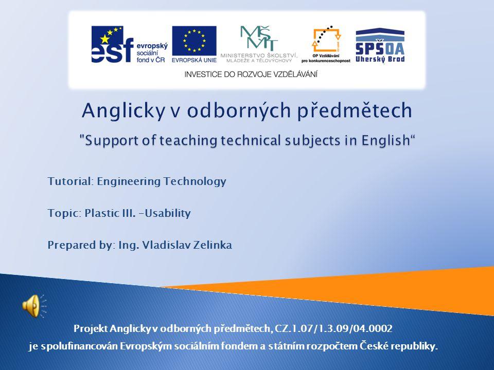 Resources * Wikipedie – internetová encyklopedie (cs.wikipedia.org) * Technická Univerzita Liberec (www.ksp.tul.cz)www.ksp.tul.cz * ENGEL CZ s.r.o.
