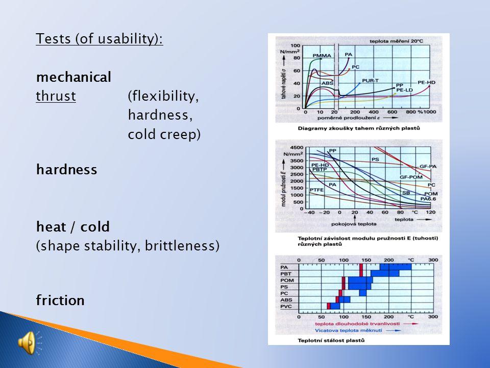 Tests (of usability): mechanical thrust (flexibility, hardness, cold creep) hardnessobr.
