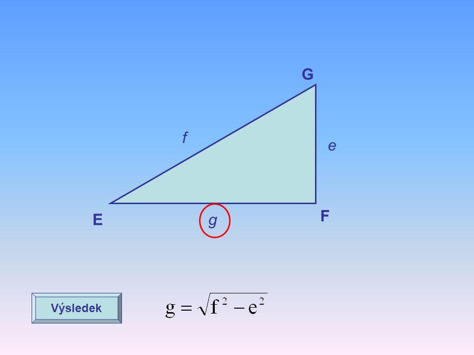 E F G e g f VýsledekPokračovat f je přepona