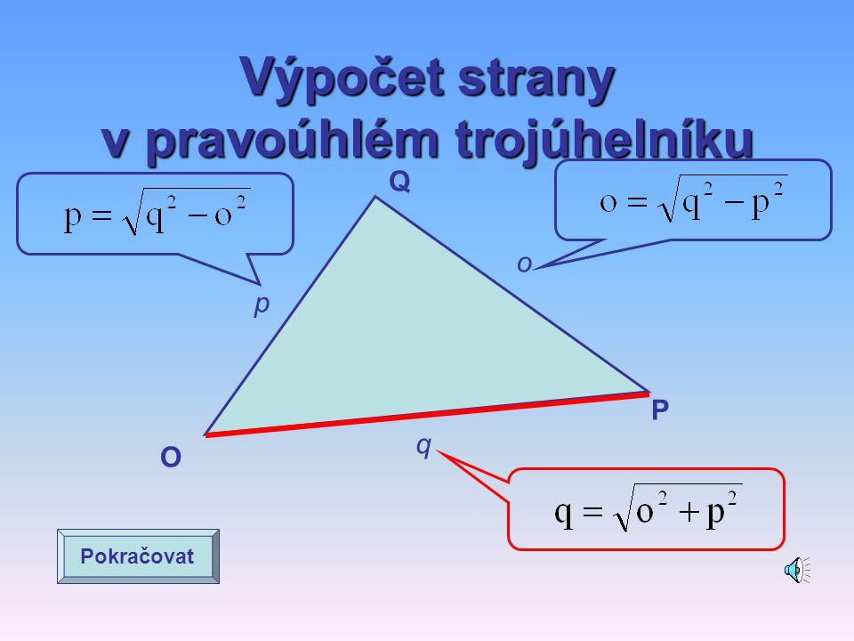 Výpočet strany v pravoúhlém trojúhelníku K L M k m l Pokračovat