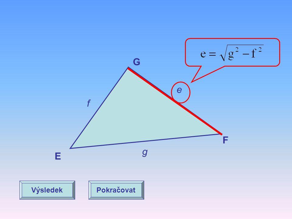 Vypočítejte stranu g E F G e g f VýsledekPokračovat