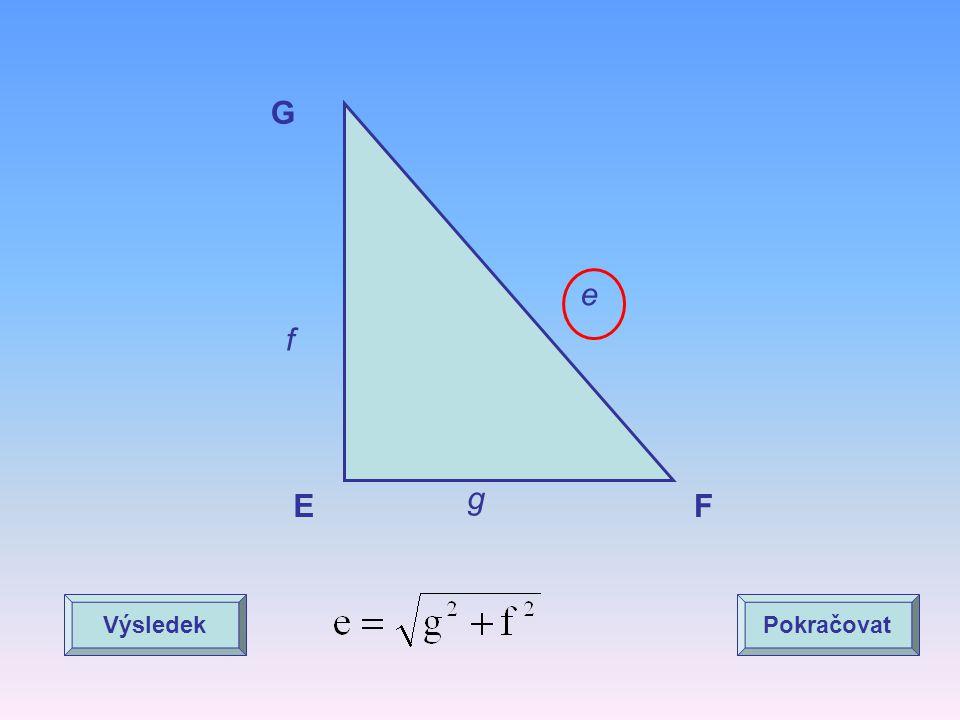 EF G e g f VýsledekPokračovat e je přepona