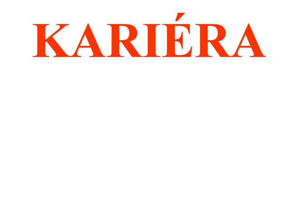 KARIÉRA