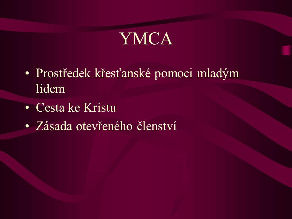 YMCA Prostředek křesťanské pomoci mladým lidem Cesta ke Kristu Zásada otevřeného členství