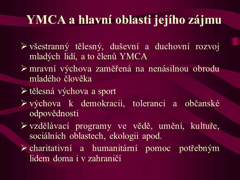 YMCA a hlavní oblasti jejího zájmu  všestranný tělesný, duševní a duchovní rozvoj mladých lidí, a to členů YMCA  mravní výchova zaměřená na nenásiln