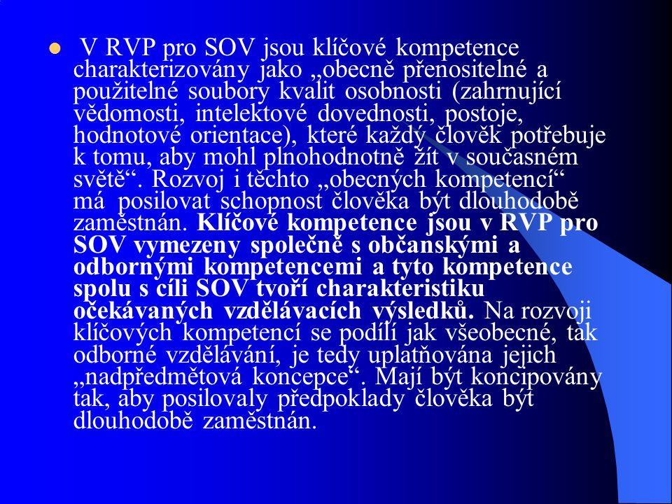 """V RVP pro SOV jsou klíčové kompetence charakterizovány jako """"obecně přenositelné a použitelné soubory kvalit osobnosti (zahrnující vědomosti, intelekt"""