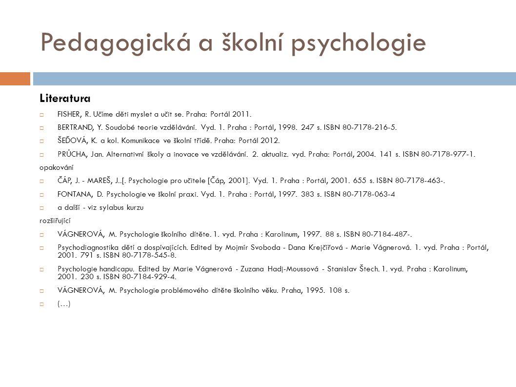 Pedagogická a školní psychologie Literatura  FISHER, R.