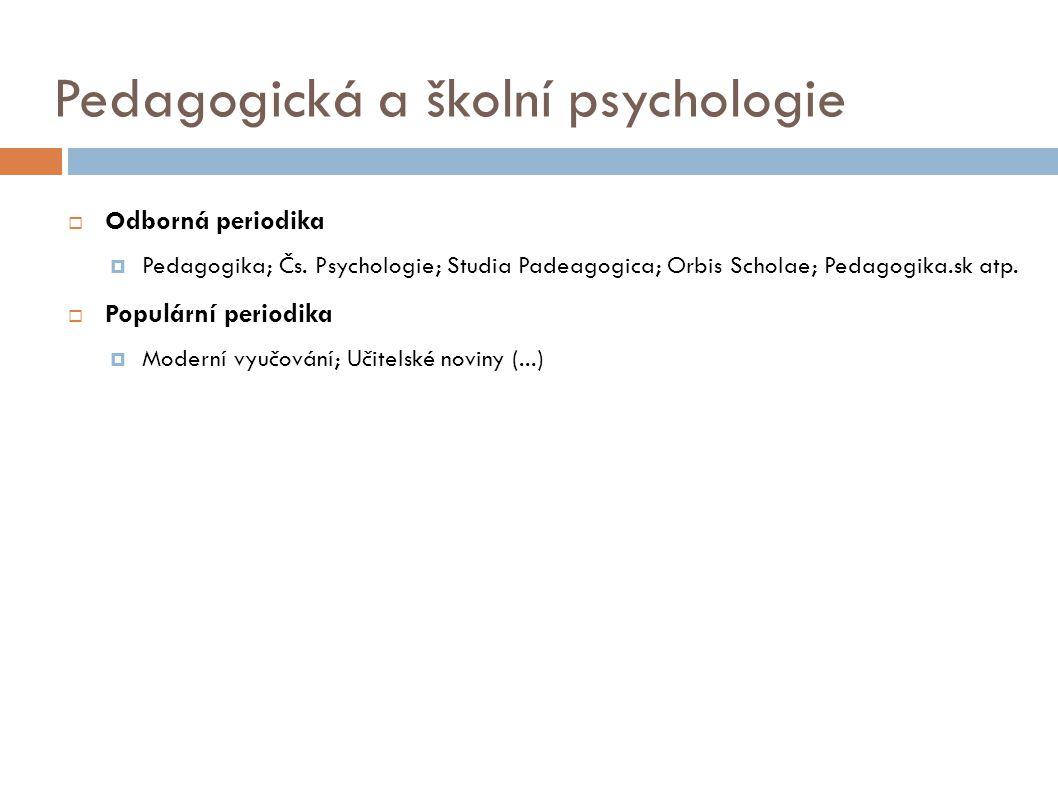Pedagogická a školní psychologie  Odborná periodika  Pedagogika; Čs.