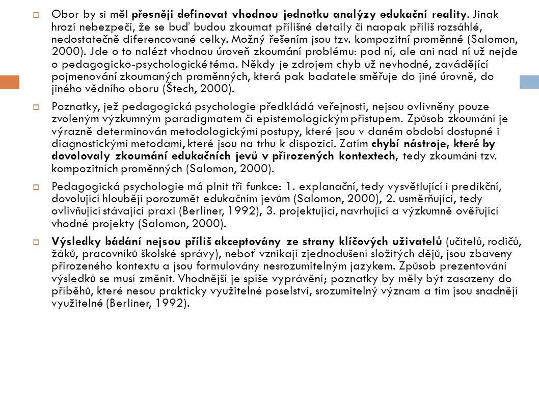  Obor by si měl přesněji definovat vhodnou jednotku analýzy edukační reality.