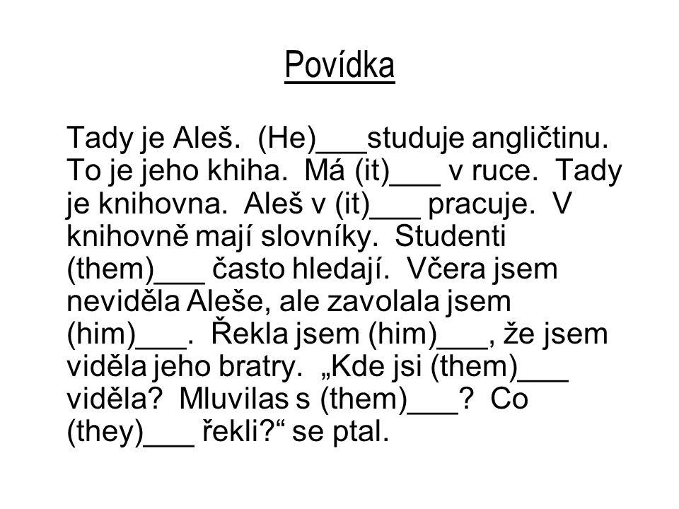 Povídka Tady je Aleš.(He)___studuje angličtinu. To je jeho khiha.