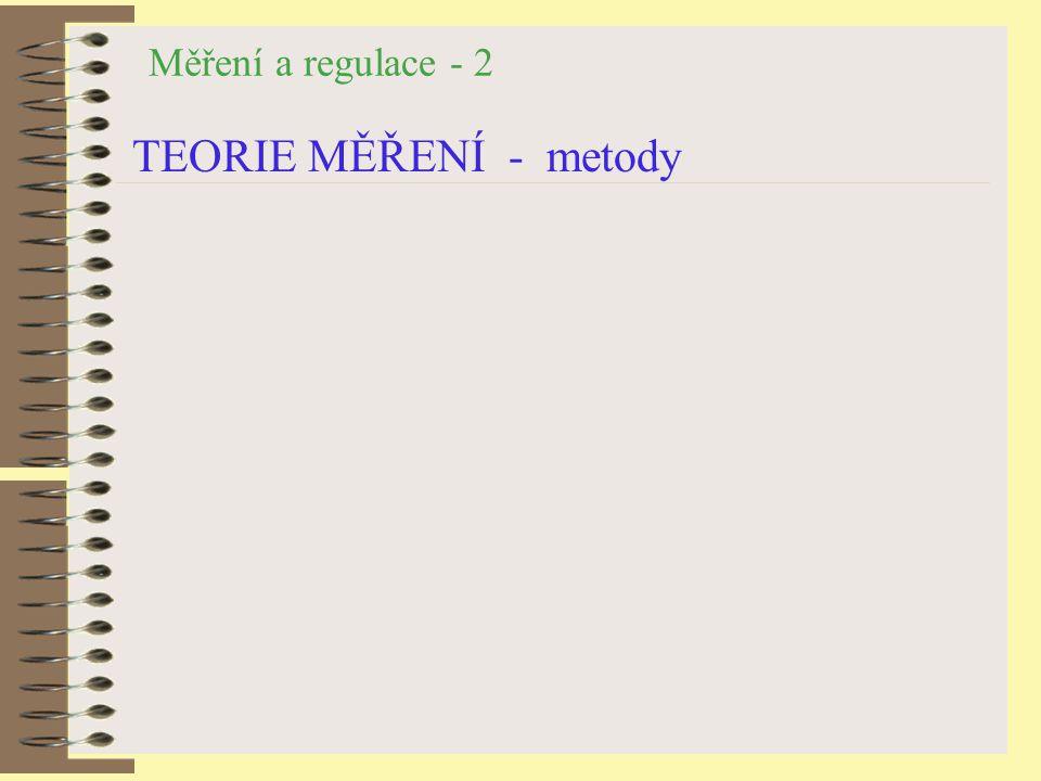 Měření a regulace - 2 TEORIE MĚŘENÍ - metody