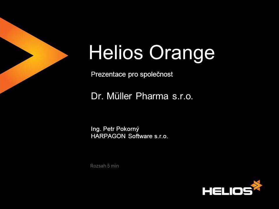 Helios Orange Prezentace pro společnost Dr. Müller Pharma s.r.o. Ing. Petr Pokorný HARPAGON Software s.r.o. Rozsah 5 min