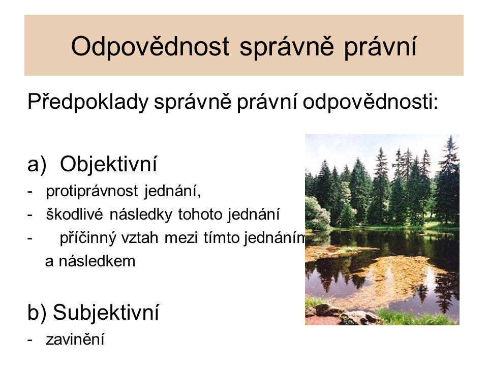 JUDIKATURA Ke spáchání správního deliktu a vzniku odpovědnosti vlastníka lesa musí být mj.