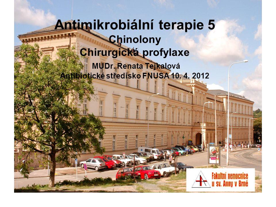 Antimikrobiální terapie 5 Chinolony Chirurgická profylaxe MUDr.