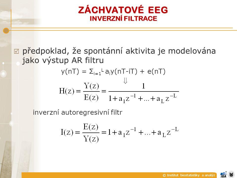 © Institut biostatistiky a analýz  předpoklad, že spontánní aktivita je modelována jako výstup AR filtru y(nT) = Σ i=1 L a i y(nT-iT) + e(nT)  inverzní autoregresivní filtr ZÁCHVATOVÉ EEG INVERZNÍ FILTRACE