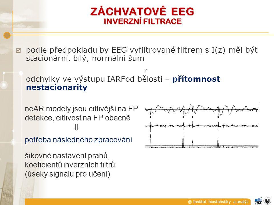 © Institut biostatistiky a analýz  podle předpokladu by EEG vyfiltrované filtrem s I(z) měl být stacionární. bílý, normální šum  odchylky ve výstupu