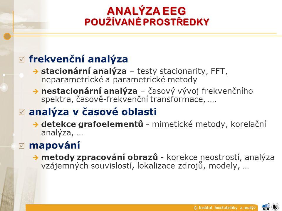 © Institut biostatistiky a analýz  frekvenční analýza  stacionární analýza – testy stacionarity, FFT, neparametrické a parametrické metody  nestaci