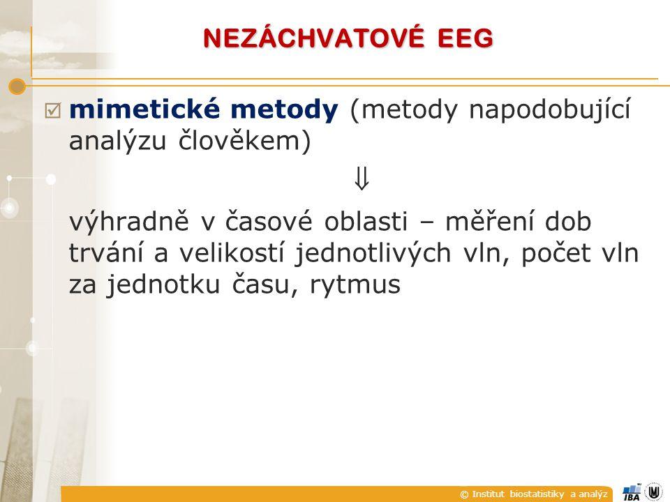 © Institut biostatistiky a analýz  podle předpokladu by EEG vyfiltrované filtrem s I(z) měl být stacionární.