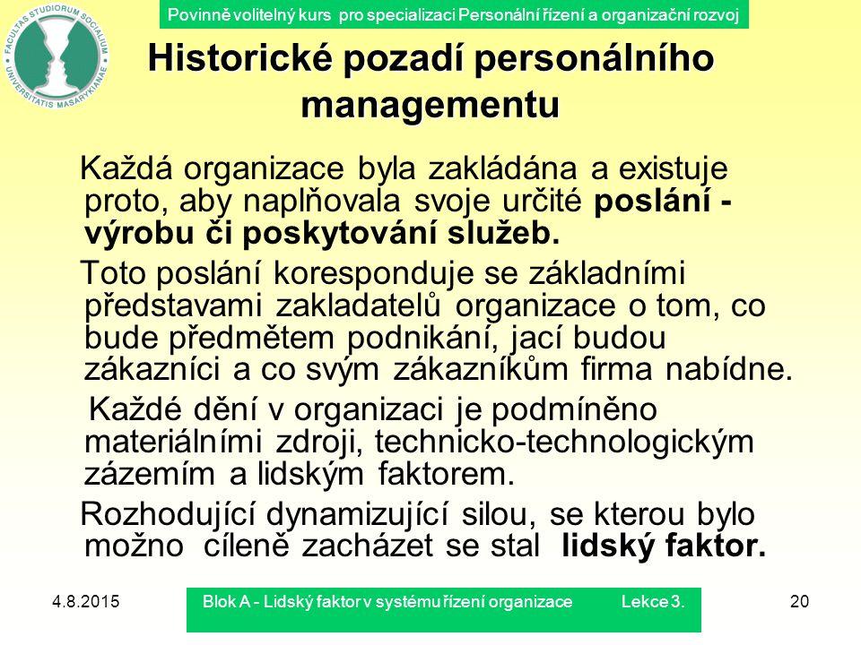 Povinně volitelný kurs pro specializaci Personální řízení a organizační rozvoj 4.8.2015Blok A - Lidský faktor v systému řízení organizace Lekce 3.20 H