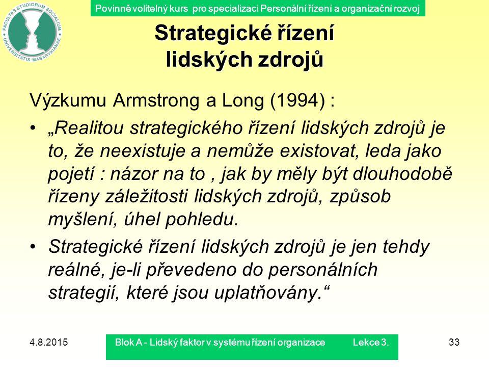 Povinně volitelný kurs pro specializaci Personální řízení a organizační rozvoj 4.8.2015Blok A - Lidský faktor v systému řízení organizace Lekce 3.33 S