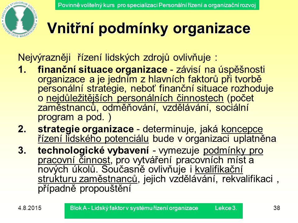 Povinně volitelný kurs pro specializaci Personální řízení a organizační rozvoj 4.8.2015Blok A - Lidský faktor v systému řízení organizace Lekce 3.38 V