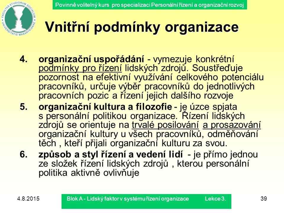 Povinně volitelný kurs pro specializaci Personální řízení a organizační rozvoj 4.8.2015Blok A - Lidský faktor v systému řízení organizace Lekce 3.39 V