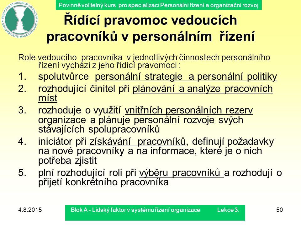 Povinně volitelný kurs pro specializaci Personální řízení a organizační rozvoj 4.8.2015Blok A - Lidský faktor v systému řízení organizace Lekce 3.50 Ř