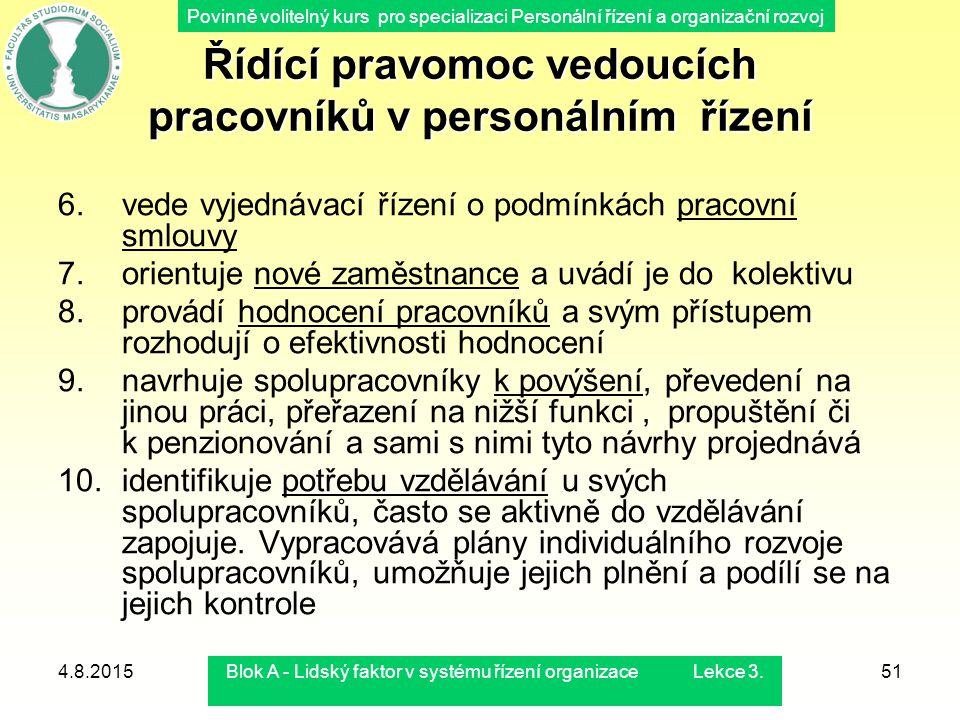 Povinně volitelný kurs pro specializaci Personální řízení a organizační rozvoj 4.8.2015Blok A - Lidský faktor v systému řízení organizace Lekce 3.51 Ř