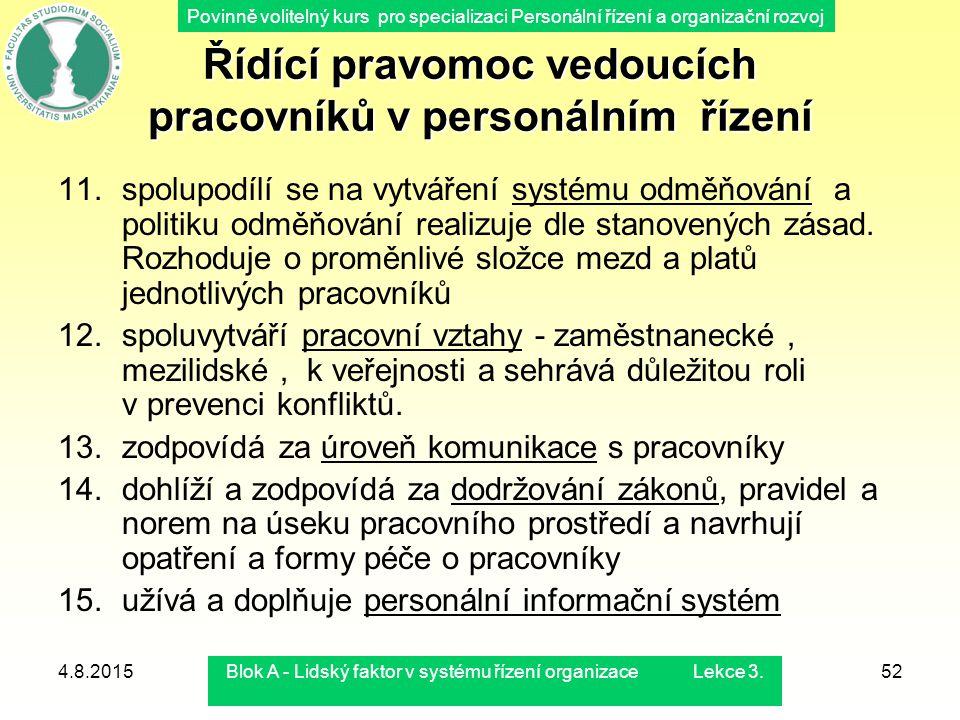 Povinně volitelný kurs pro specializaci Personální řízení a organizační rozvoj 4.8.2015Blok A - Lidský faktor v systému řízení organizace Lekce 3.52 Ř