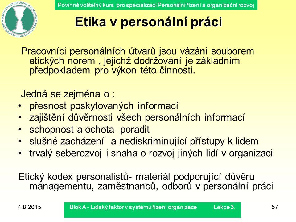 Povinně volitelný kurs pro specializaci Personální řízení a organizační rozvoj 4.8.2015Blok A - Lidský faktor v systému řízení organizace Lekce 3.57 E