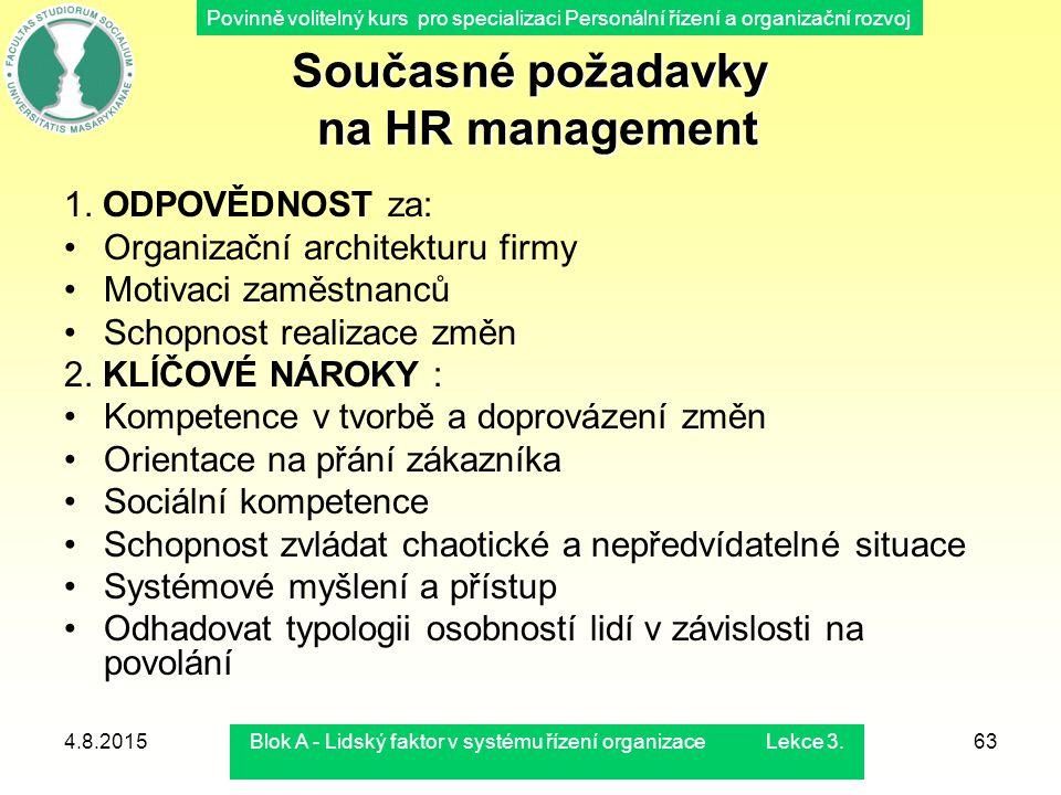 Povinně volitelný kurs pro specializaci Personální řízení a organizační rozvoj 4.8.2015Blok A - Lidský faktor v systému řízení organizace Lekce 3.63 S