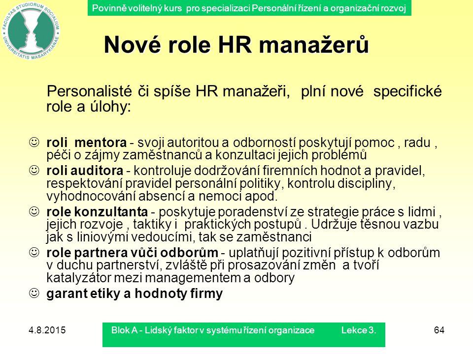Povinně volitelný kurs pro specializaci Personální řízení a organizační rozvoj 4.8.2015Blok A - Lidský faktor v systému řízení organizace Lekce 3.64 P