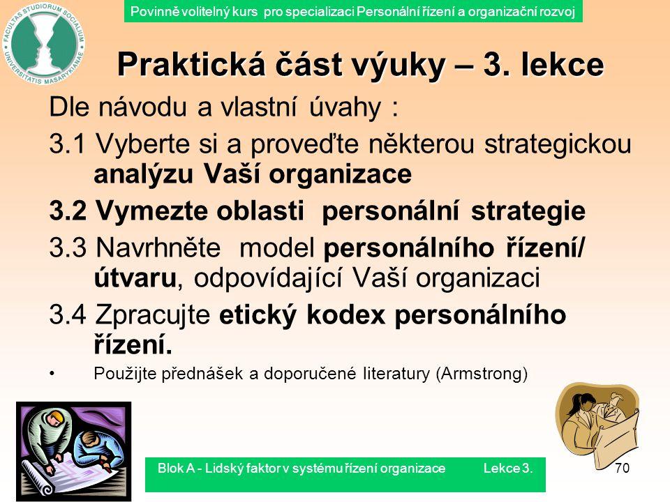 Povinně volitelný kurs pro specializaci Personální řízení a organizační rozvoj 4.8.2015Blok A - Lidský faktor v systému řízení organizace Lekce 3.70 P
