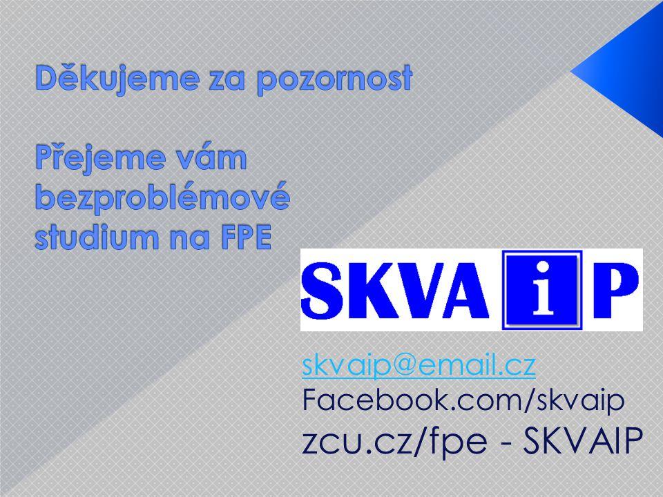 zcu.cz/fpe - SKVAIP skvaip@email.cz Facebook.com/skvaip