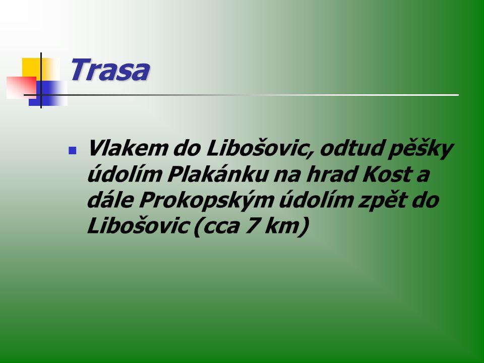 Trasa Vlakem do Libošovic, odtud pěšky údolím Plakánku na hrad Kost a dále Prokopským údolím zpět do Libošovic (cca 7 km)