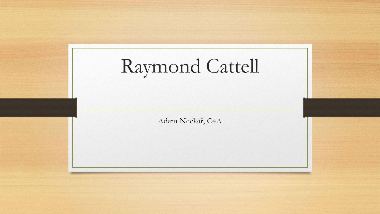 Raymond Cattell Adam Neckář, C4A