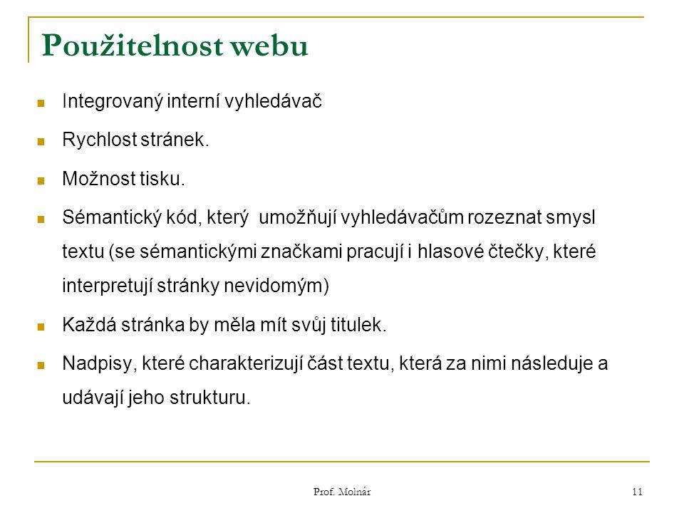 Použitelnost webu Integrovaný interní vyhledávač Rychlost stránek.