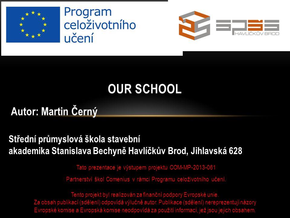 Tato prezentace je výstupem projektu COM-MP-2013-061 Partnerství škol Comenius v rámci Programu celoživotního učení.