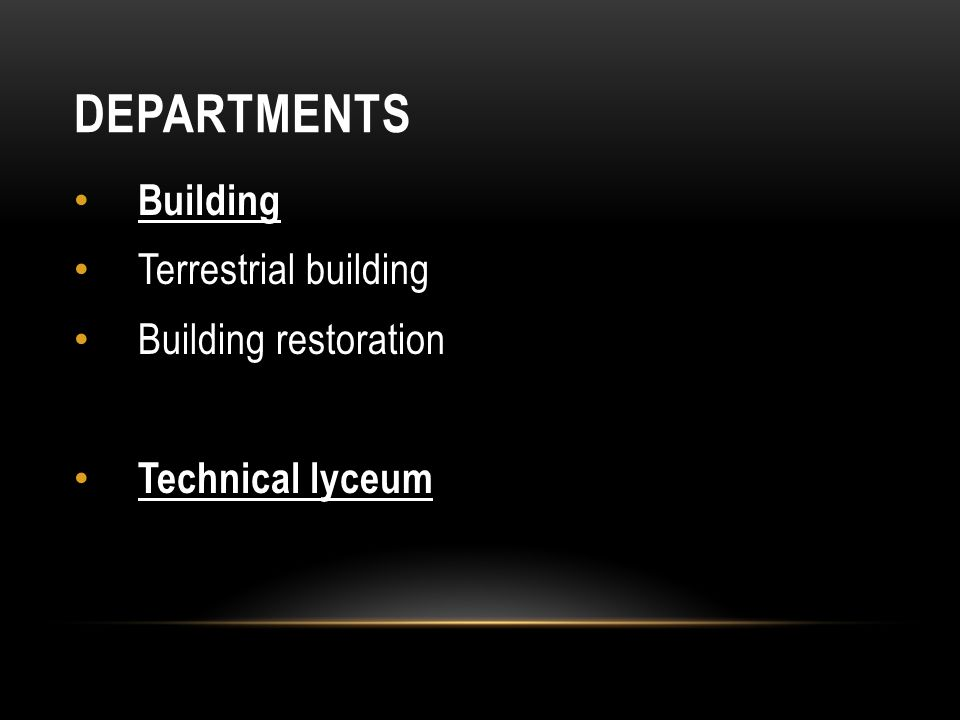 DEPARTMENTS Building Terrestrial building Building restoration Technical lyceum
